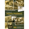 125 Years of Indiana Pharmacy: A History of Indiana Pharmacists Association